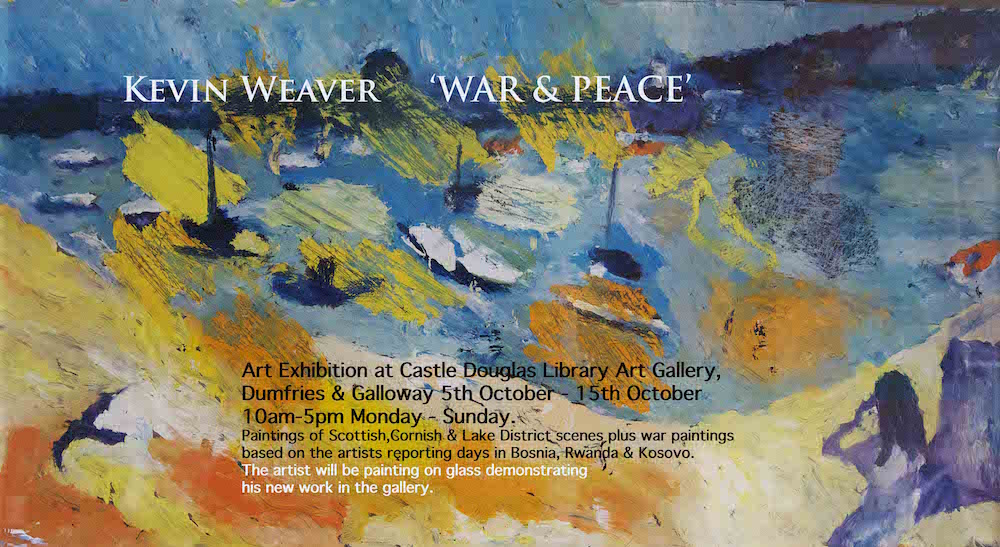 """kevin weaver war and peace exhibition castle douglas"""
